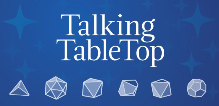 Talking TableTop for New and Aspiring Game Masters