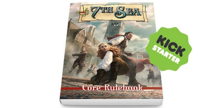 7th Sea: Second Edition – Kickstarter