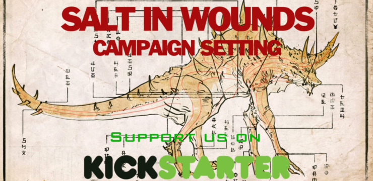 The Salt in Wounds Setting for 5th Edition and Pathfinder is Live on Kickstarter!
