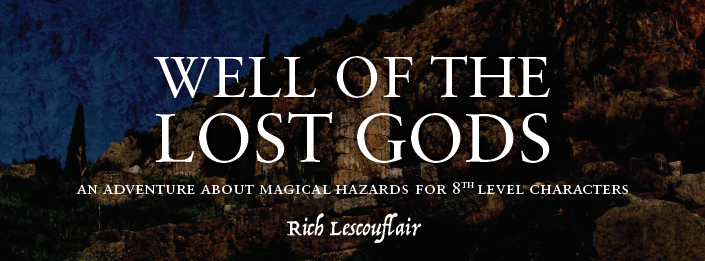 Well of the Lost Gods, by Rich Lescouflair - Title